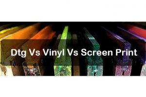 Dtg Vs Vinyl Vs Screen Print: Ultimate Battle