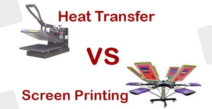 Heat Transfer vs Silk Screen Printing- Everything You Need to Know