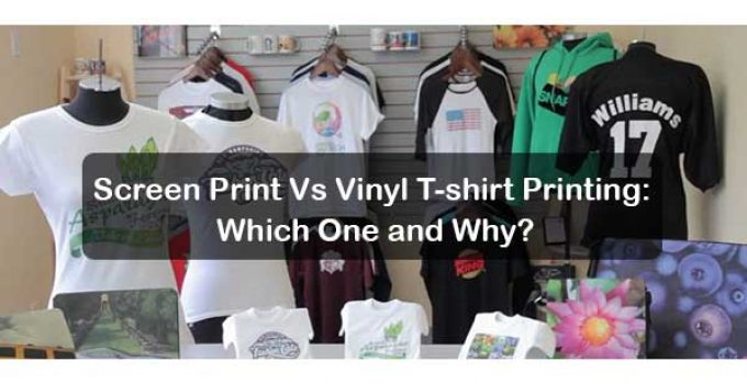 8e7065840 Screen Print Vs Vinyl T-shirt Printing: Which One and Why?