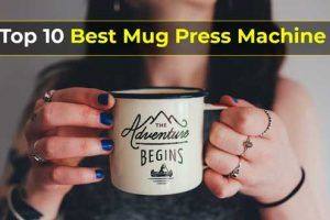 Best Mug Press Machine