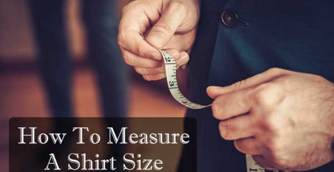 How To Measure A Shirt Size