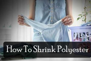 How To Shrink Polyester