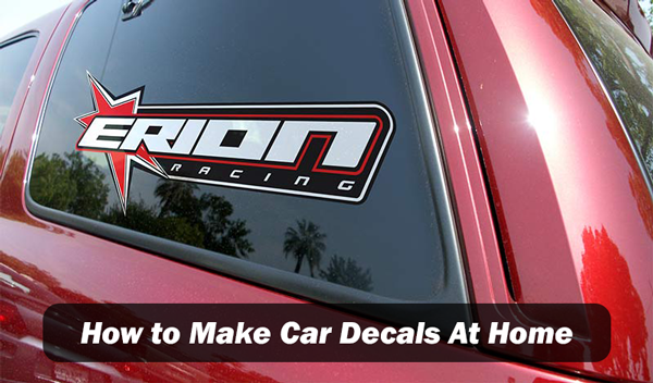 How To Make Car Decals At Home Step By
