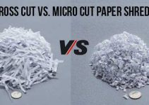 Cross Cut vs. Micro Cut Paper Shredder: What Is The Main Differences?