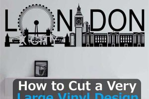 How to Cut a Very Large Vinyl Design